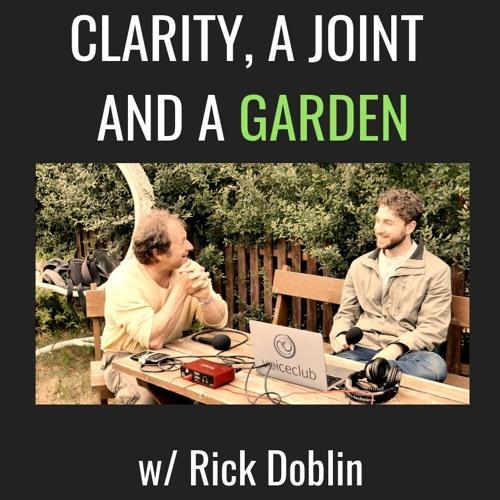 E17| Rick Doblin - Clarity, A Joint, And A Garden In Prague