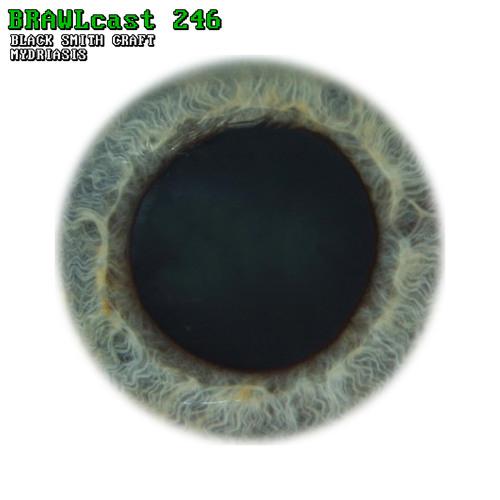 BRAWLcast 246 Black Smith Craft - Mydriasis