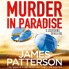 Murder In Paradise by James Patterson, Read by Ryan V Anderson, K. Brewer, C. Greer & K. T. Collins