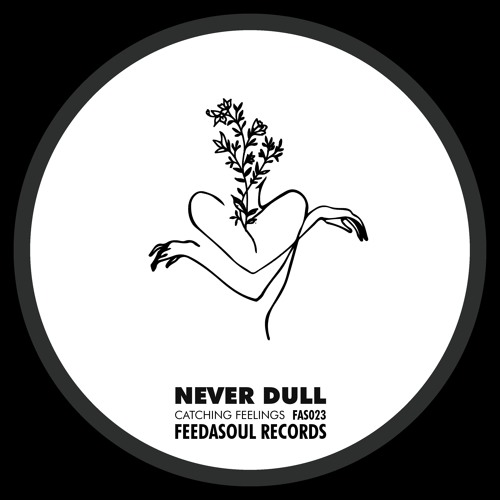 FAS023 / Never Dull - Catching Feelings