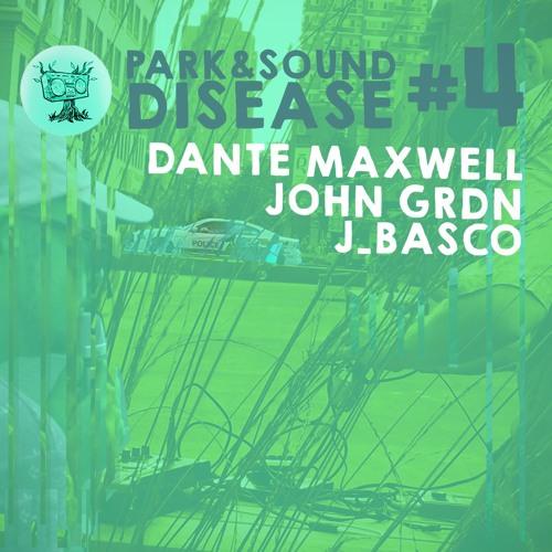 P&SD #4 - DANTE MAXWELL x JOHN GRDN x J_BASCO