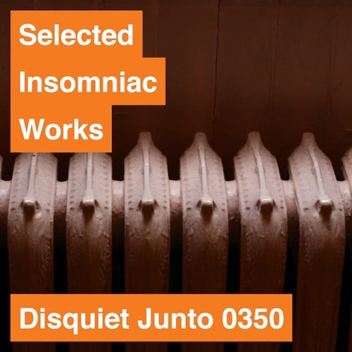 Disquiet Junto Project 0350: Selected Insomniac Works
