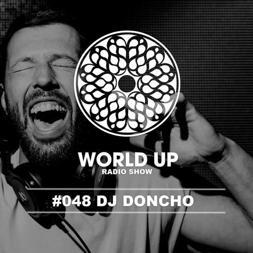 DJ Doncho - World Up Radio Show #48