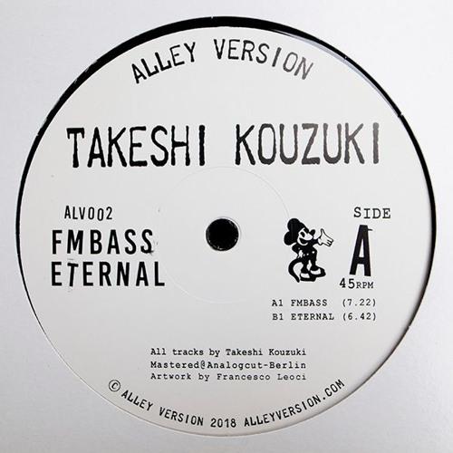 [ALV002] TAKESHI KOUZUKI - FMBASS / ETERNAL