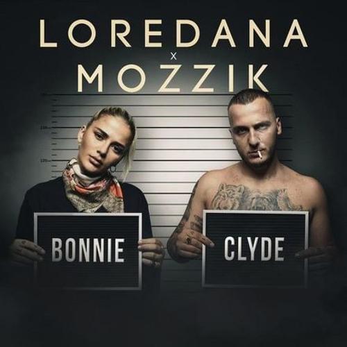 LOREDANA ft. MOZZIK - BONNIE & CLYDE