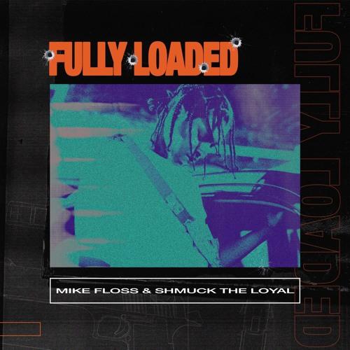 Fully Loaded [Prod. by Shmuck The Loyal]