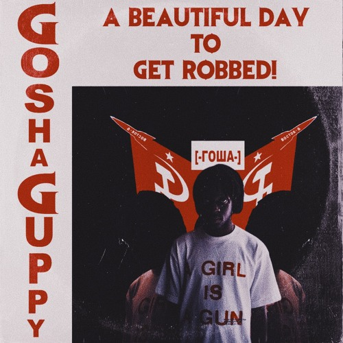 A Beautiful Day To Get Robbed (prod. by Jason Kreloff)
