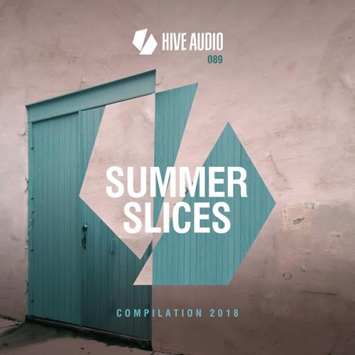 Hive Audio 089 - Summer Slices 2018
