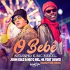 Kevinho  & MC Kekel - O Bebê ( John Diaz & Nato Xel Ha ft Dawei Ragga Funk Remix )