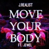 Move Your Body Ft. JEWEL