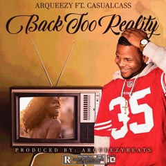 BACK TOO REALITY ft. CASUALCASS (prod.Arqueezybeats)