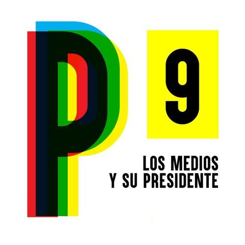9. Los medios y su presidente