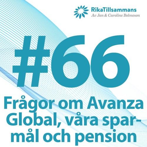 #66 - Frågor om Avanza Global, våra sparmål och pension