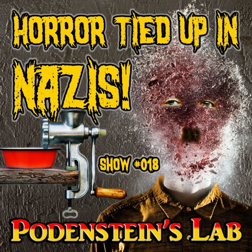 Show #018: Horror Tied Up in Nazis
