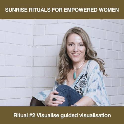 Sunrise Rituals: Ritual #2 Guided Visualisation