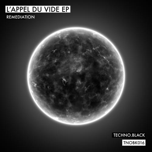 Remediation - L'Appel Du Vide EP (TNOBK016) **Out Now**