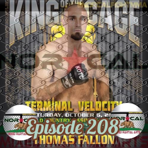 Episode 208: @norcalfightmma Podcast Featuring Thomas Fallon