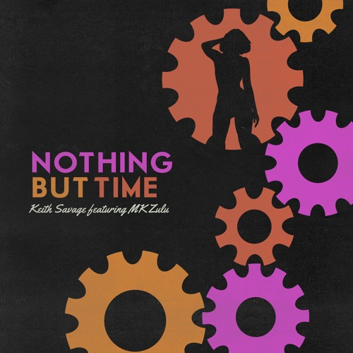 Nothing But Time (feat. MK Zulu)