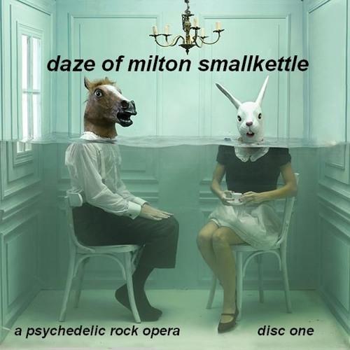 DAZE OF MILTON SMALLKETTLE