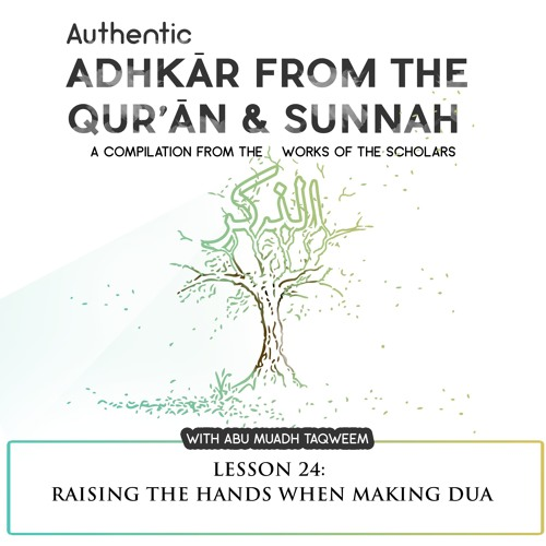 Lesson 24 Raising The Hands When Making Dua