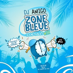 Dj Amigo - Réveil (Zone Bleue Soundtracks Mix)