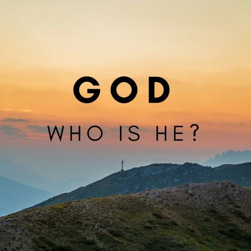 Who is God to me?