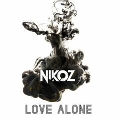 Nikoz - Love Alone (New Love)