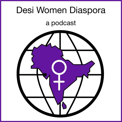 Desi Women Diaspora - South Asian Women Who Grew Up Around the World