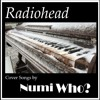 Pyramid Song - Radiohead (2001) - Sing 21 - Numi Who?