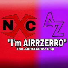 """I'm AIRRZERRO"" The AIRRZERRO Rap - NhiccoXCreeper (Original Song)"