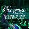 Vovome - Ewe Praise Medley  - Ft. Joe Mettle - Bethel Revival Choir
