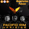 MovieFaction Podcast - Pacific Rim Uprising