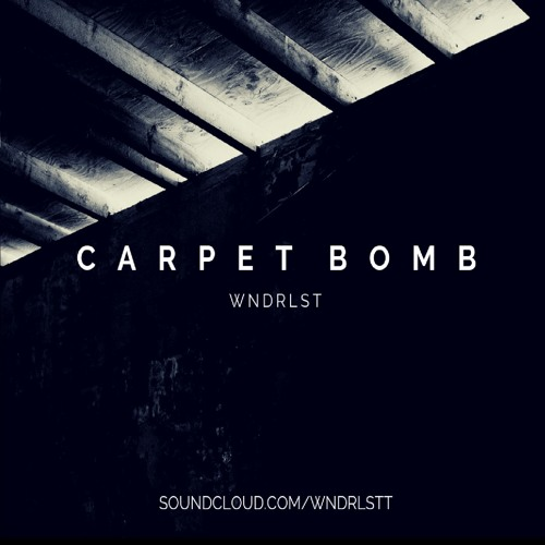 WNDRLST - Carpet Bomb