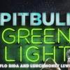 Pitbull Ft. Flo Rida & LunchMoney Lewis - Green Light (RAÜL RC Mambo Edit)