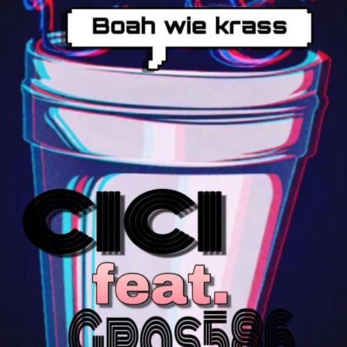 CICI feat. Gras586 - Boah wie krass