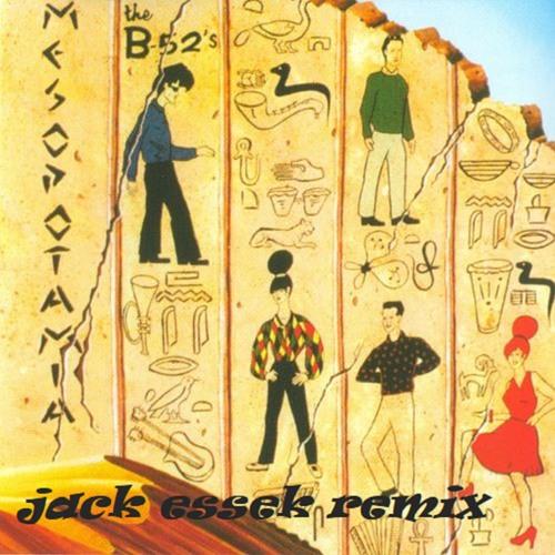 The B - 52's - Mesopotamia 2018 (jack Essek Remix)