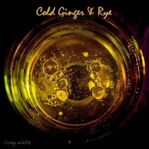 Cold Ginger and Rye