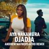 Aya Nakamura - Djadja (Andrew Mathers Afro Remix) [FREE DOWNLOAD]