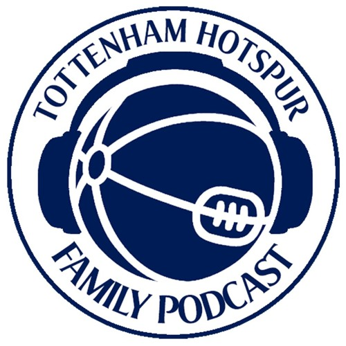 The Tottenham Hotspur Family Podcast - S5EP6  A View From The Gantry