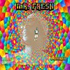 Mr.Fresh [Prod. Lowcmusiq]