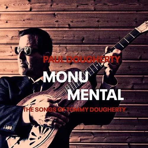 Monumental - The Songs of Tommy Dougherty