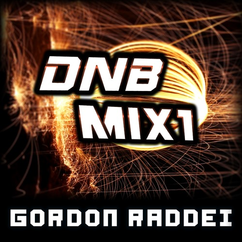 Gordon Raddei - Drum'n'Bass Mix1