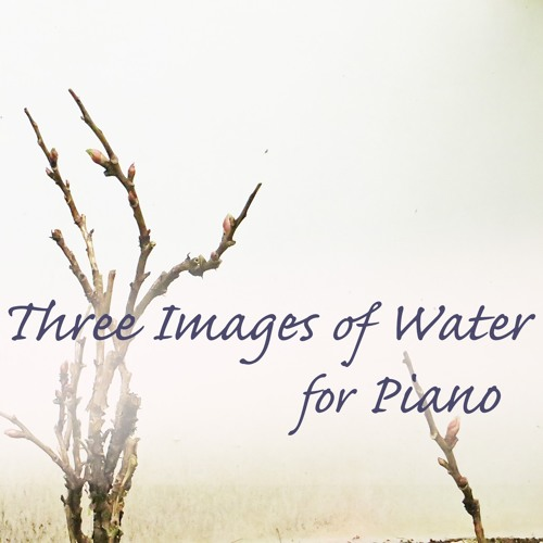 Three Images of Water for Piano