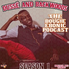 """Dussé & Backwoods Ep. 30 """"Weed Should Be Our Reparations"""""""