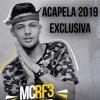 ACAPELAS EXCLUSIVAS 2019 - MC RF3 A VOZ DOS FLUXOS - reposta que eu vo grava carinbo comenta ai