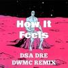 How It Feels - DSA DRE [DWMC REMIX]
