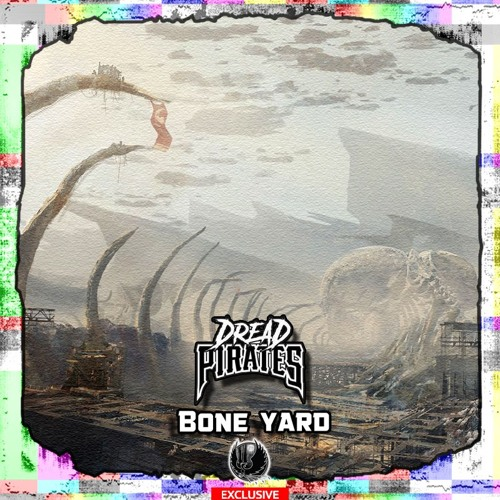 Dread Pirates - Bone Yard [Shadow Phoenix Exclusive]