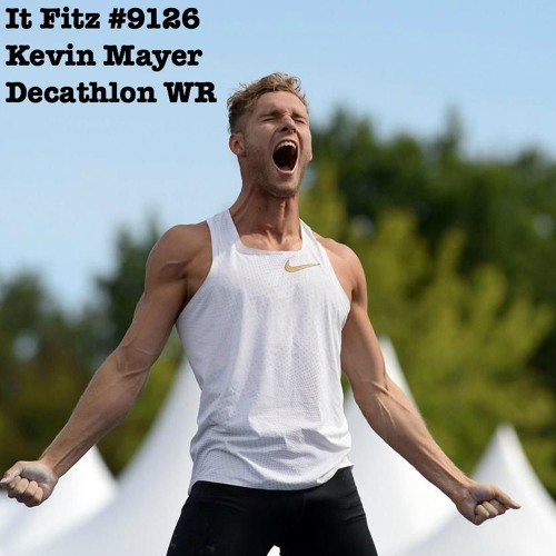 It Fitz #9126 - Kevin Mayer Breaks Decathlon WR at DECASTAR