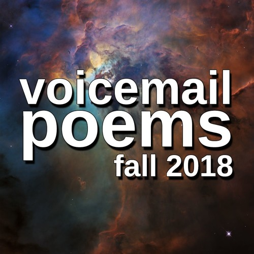 VOICEMAIL POEMS - Fall 2018