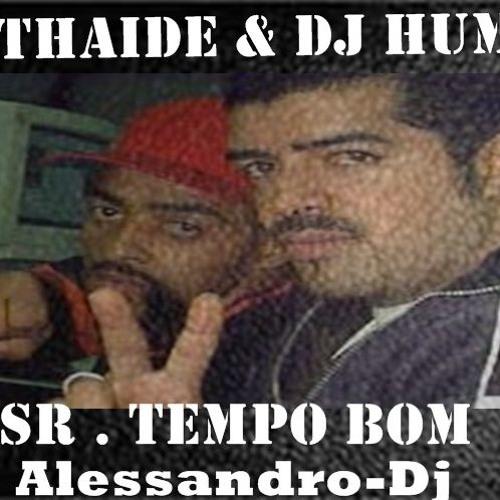 E TEMPO THAIDE BAIXAR DJ BOM QUE HUM